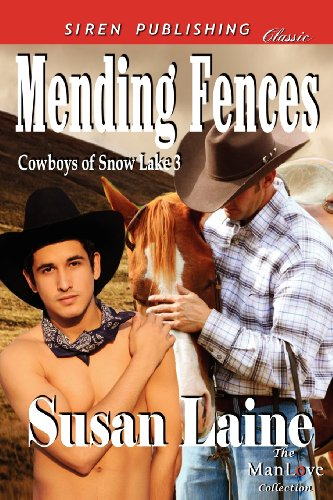 Mending Fences Cowboys of Snow Lake 3 (Siren Publishing Classic Manlove): Susan Laine