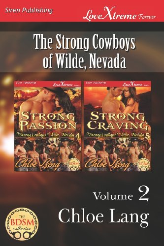 The Strong Cowboys of Wilde, Nevada, Volume 2 Strong Passion: Strong Craving (Siren Publishing ...