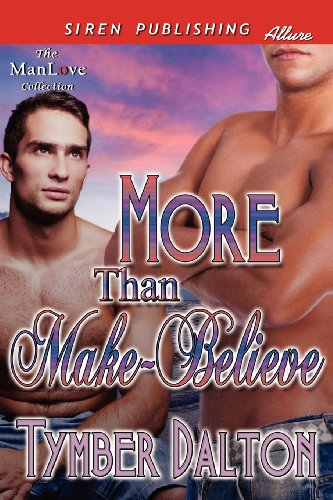 9781622416691: More Than Make-Believe (Siren Publishing Allure Manlove) (Manlove Collection)