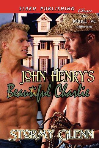 John Henrys Beautiful Charlie (Siren Publishing Classic Manlove): Stormy Glenn
