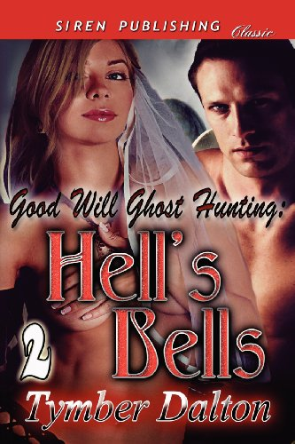 9781622417049: Good Will Ghost Hunting: Hell's Bells [Good Will Ghost Hunting 2] (Siren Publishing Classic)