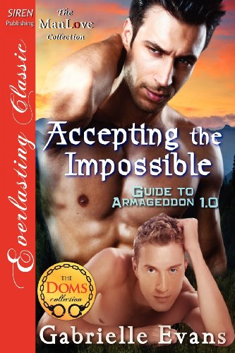 9781622417483: Accepting the Impossible [Guide to Armageddon 1.0] (Siren Publishing Everlasting Classic Manlove)