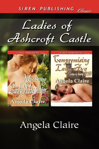 9781622417940: Ladies of Ashcroft Castle [Mastering Lady Macalister: Compromising Lady Ava] (Siren Publishing Classic)