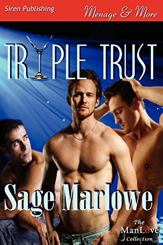 Triple Trust (Siren Publishing Menage and More Manlove): Sage Marlowe