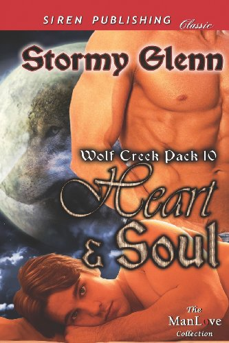 9781622418893: Heart & Soul [Wolf Creek Pack 10] (Siren Publishing Classic Manlove) (Wolf Creek Pack, Siren Publishing Classic Manlove)