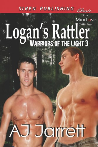 Logans Rattler Warriors of the Light 3 (Siren Publishing Classic Manlove): AJ Jarrett