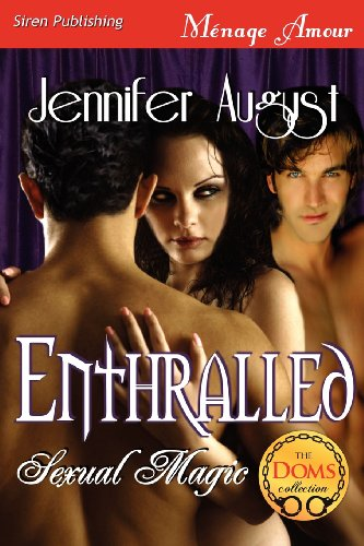 9781622420247: Enthralled [Sexual Magic 1] (Siren Publishing Menage Amour)