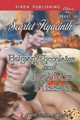 9781622422500: Belgian Chocolates and Incubus Kisses [The Taste of Love 1] (Siren Publishing Classic ManLove)