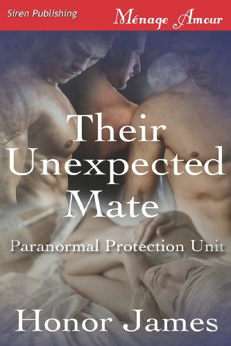 9781622423361: Their Unexpected Mate [Paranormal Protection Unit 1] (Siren Publishing Menage Amour) (Paranormal Protection Unit, Siren Publishing Menage Amour)
