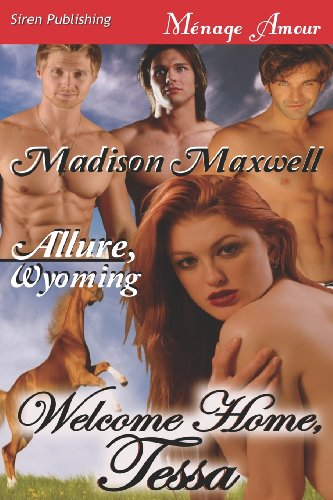 9781622423767: Welcome Home, Tessa [Allure, Wyoming] (Siren Publishing Menage Amour)