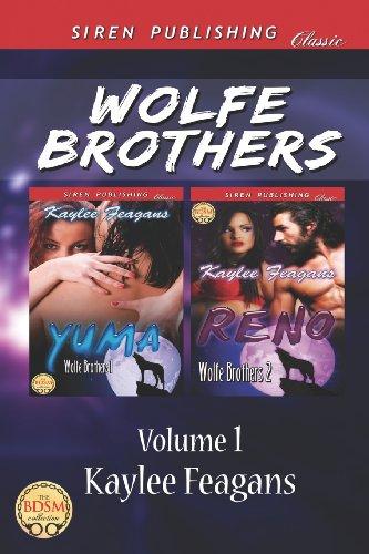 Wolfe Brothers, Volume 1 Yuma: Reno (Siren Publishing Classic): Kaylee Feagans