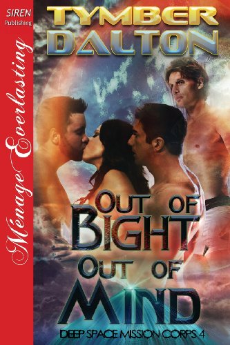 9781622424399: Out of Bight, Out of Mind [Deep Space Mission Corps 4] (Siren Publishing Menage Everlasting)