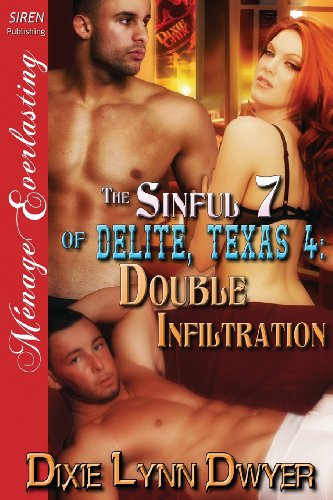 9781622426300: The Sinful 7 of Delite, Texas 4: Double Infiltration (Siren Publishing Menage Everlasting)