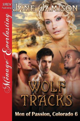 Wolf Tracks [Men of Passion, Colorado 6]: Jane Jamison