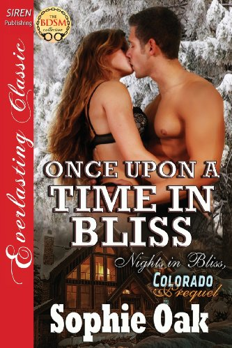 9781622427055: Once Upon a Time in Bliss [Nights in Bliss, Colorado Prequel] (Siren Publishing Everlasting Classic) (Everlasting Classics)