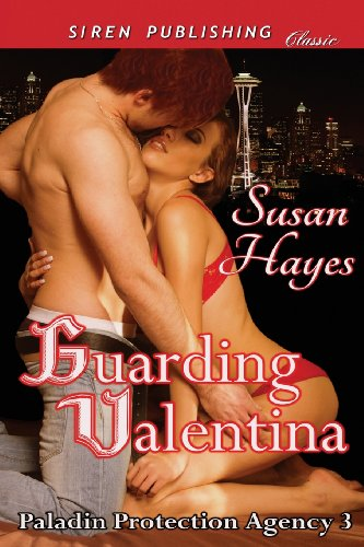 9781622427420: Guarding Valentina [Paladin Protection Agency 3] (Siren Publishing Classic)