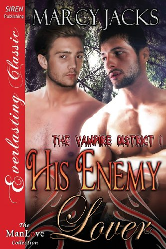 9781622428847: His Enemy Lover [The Vampire District 1] (Siren Publishing Everlasting Classic Manlove)