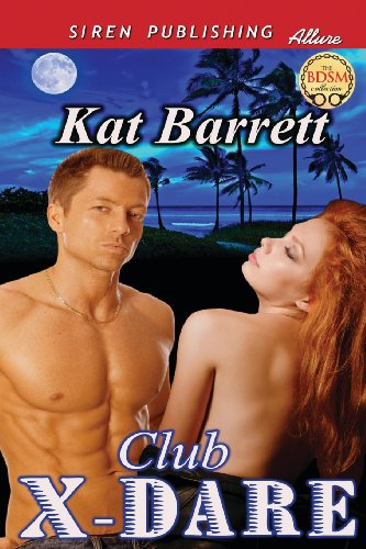 Club X-Dare (Siren Publishing Allure): Kat Barrett