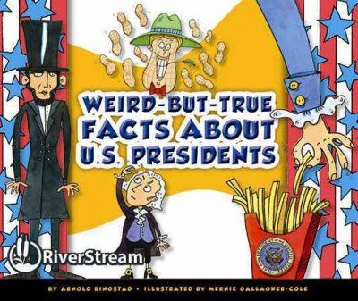 Weird-But-True Facts About U.S. Presidents: Ringstad, Arnold