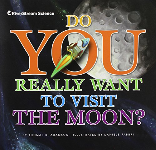 9781622431915: Do You Really Want to Visit Moon? (Do You Really Want to Visit the Planets?)
