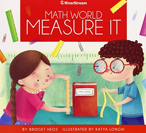 Measure It (Math World): Heos, Bridget; Longhi, Katya