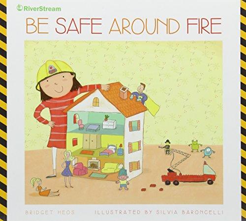 9781622432554: Be Safe Around Fire (Be Safe! (Paperback))