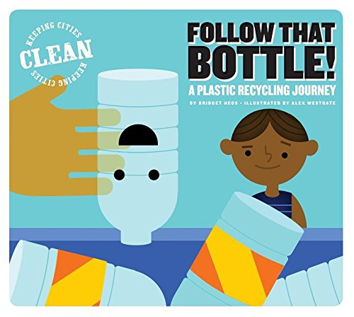Follow That Bottle!: A Plastic Recycling Journey: Heos, Bridget