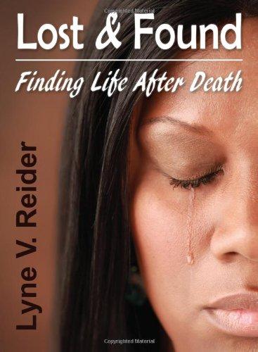 Lost & Found: Finding Life After Death: Reider, Lyne V.