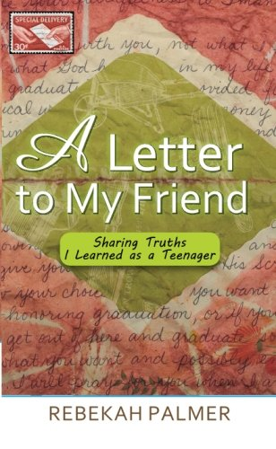 9781622450893: A Letter to My Friend: Sharing Truths I Learned as a Teenager