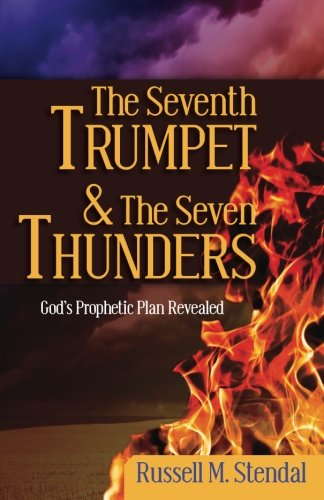 The Seventh Trumpet and the Seven Thunders: Stendal, Russell M.