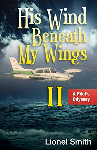 9781622451333: His Wind Beneath My Wings, II: A Pilot's Odyssey