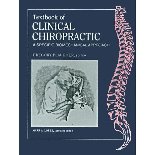 9781622490509: Textbook of Clinical Chiropractic: A Specific Biomechanical Approach