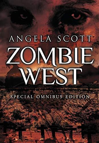 The Zombie West Trilogy: Angela Scott
