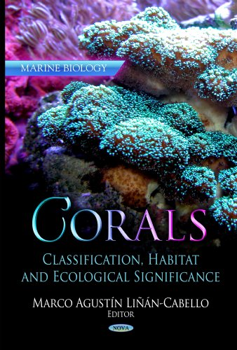 Corals: Classification, Habitat and Ecological Significance (Marine Biology): Linan Cabello M