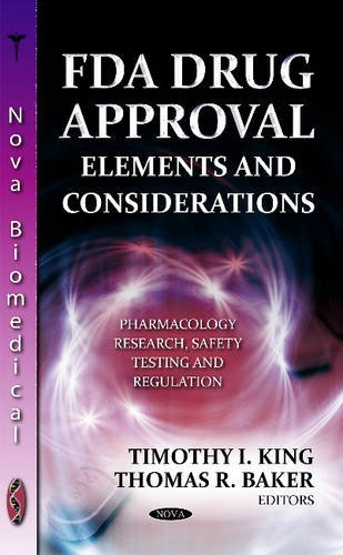 9781622570911: FDA Drug Approval: Elements and Considerations (Pharmacology-Research, Safety Testing and Regulation)