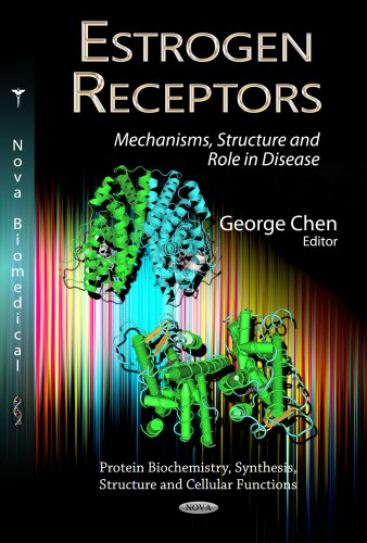Estrogen Receptors: Mechanisms, Structure and Role in Disease (Protein Biochemistry, Synthesis, ...