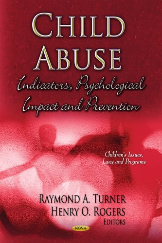Child Abuse: Indicators, Psychological Impact and Prevention: Turner, Raymond A. (Editor)/ Rogers, ...