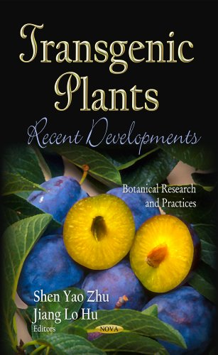 Transgenic Plants: Recent Developments (Botanical Research and Practices: Genetics - Research and ...