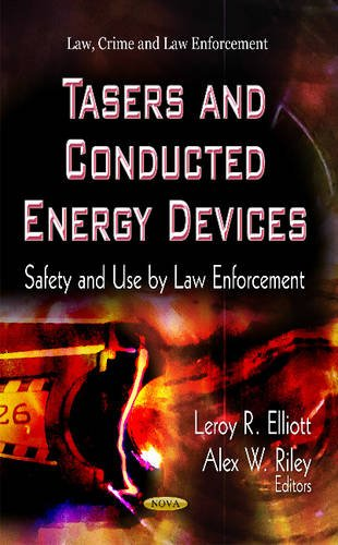 9781622574636: Tasers and Conducted Energy Devices: Safety and Use by Law Enforcement (Law, Crime and Law Enforcement)