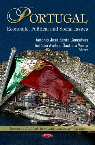 Portugal: Economic, Political and Social Issues (European Political, Economic, and Security Issues)