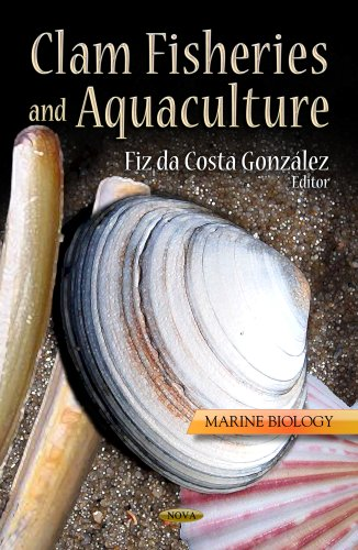 Clam Fisheries and Aquaculture (Marine Biology: Fish, Fishing and Fisheries): Fiz Da Costa Gonzalez