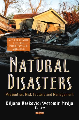 9781622576760: Natural Disasters: Prevention, Risk Factors and Management (Natural Disaster Research, Prediction and Mitigation; Safety and Risk in Society)