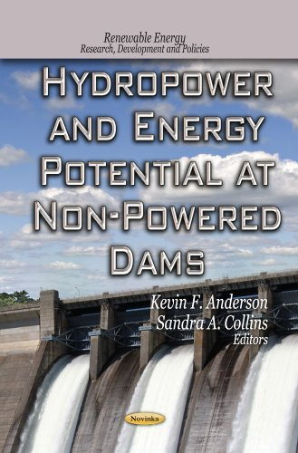 Hydropower and Energy Potential at Non-Powered Dams (Renewable Energy: Research, Development and ...