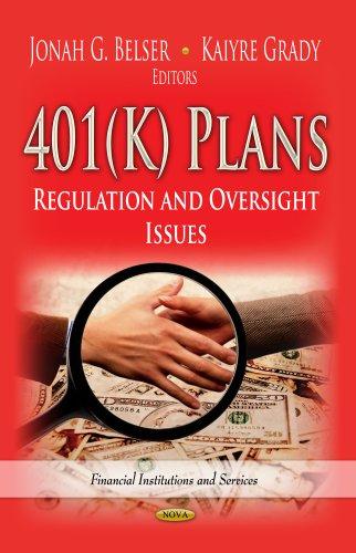 401(K) Plans. Nova Science Publishers, Inc (US). 2013.: EDITED BY: JONAH G BELSER, KAIYRE GRADY .