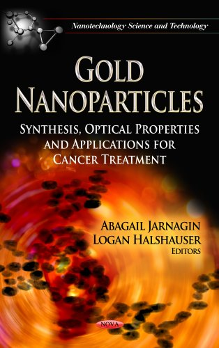 9781622579273: Gold Nanoparticles: Synthesis, Optical Properties and Applications for Cancer Treatment (Nanotechnology Science and Technology)