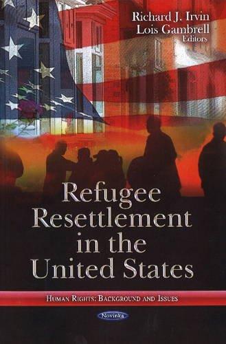 Refugee Resettlement in the United States (Human: Richard J. Irvin