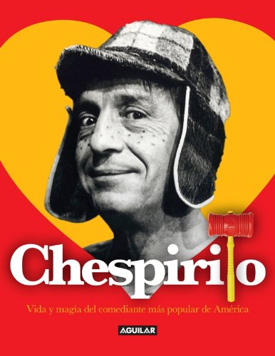9781622631803: Chespirito: Vida Y Magia Del Comediante Más Popular De América/Life and Magic of America's Most Popular Comedian