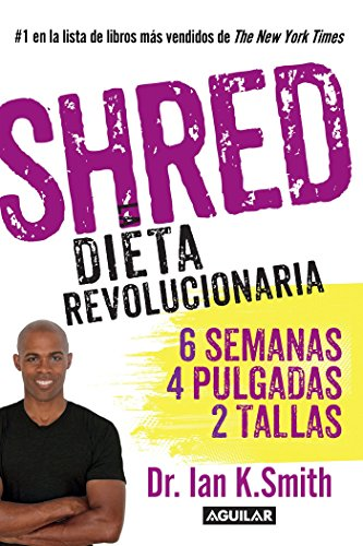 Shred Una Dieta Revolucionaria Shred The Revolutionary Diet: Ian K Smith