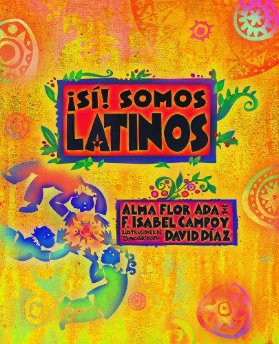 Si! Somos Latinos: Yes! We Are Latinos (Paperback)