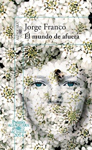 El mundo de afuera (Spanish Edition): Franco, Jorge